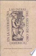 Las Indias (américa) En La Literatura Del Siglo De Oro
