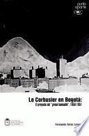 Le Corbusier En Bogotá